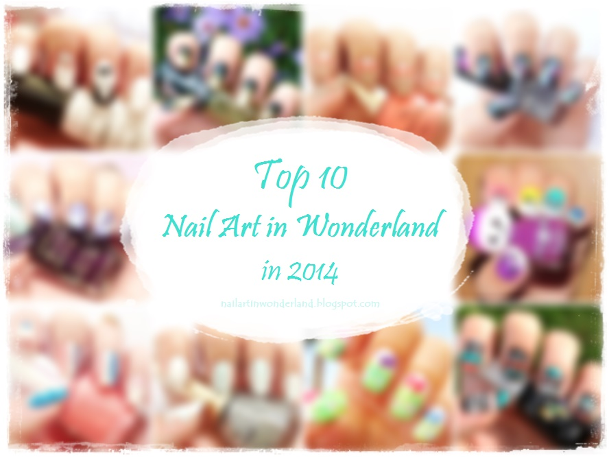 Nail Art in Wonderland Top 10 Nail Art of 2014