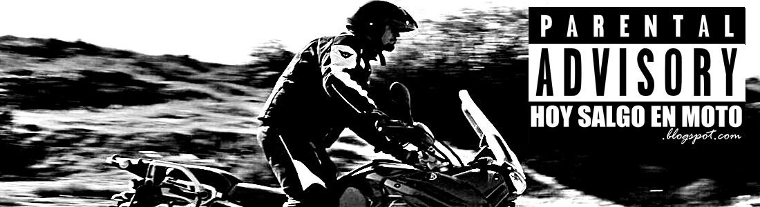 hoy salgo en moto