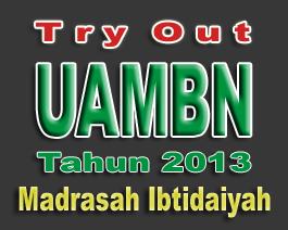 Soal Latihan Try Out Uambn 2013 Untuk Madrasah Ibtidaiyah Abdi Madrasah