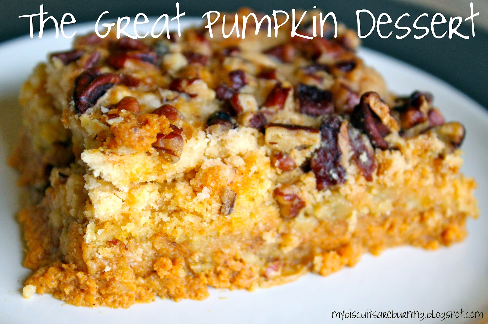 My Biscuits are Burning: It's The Great Pumpkin Dessert!
