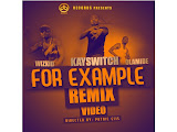 VIDEO: Kay Switch – For Example (Remix) Olamide & Wizkid