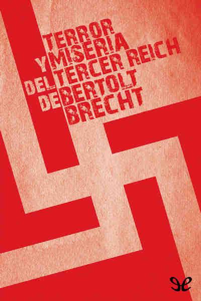 Terror y miseria del Tercer Reich. Bertolt Brecht. [epub]