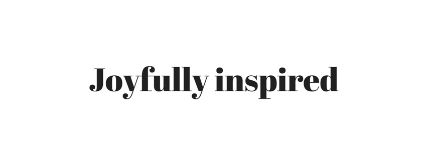 Joyfully inspired