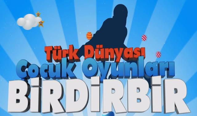 Türk Dünyası Çocuk Oyunları ''Birdirbir''