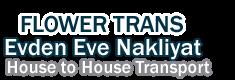 Flower Trans Evden Eve Nakliyat Ltd. Şti. ®