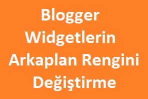 Blogger Widgetlerin Arkaplan Rengini Değiştirme