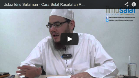 Ustaz Idris Sulaiman – Cara Solat Rasulullah Ringkas & Sempurna