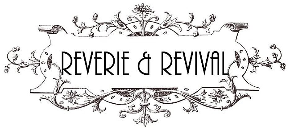 Reverie & Revival