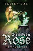 Die Gilde der Rose III -Hexenlehre-