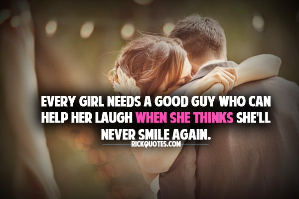 Love Quotes couple hug kiss smile Every Girl Needs A Good Guy