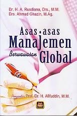 toko buku rahma: buku ASAS-ASAS MANAJEMEN BERWAWASAN GLOBAL, pengarang rusdiana, penerbit pustaka setia
