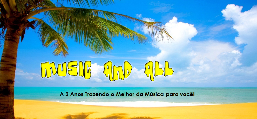 Music & All: 2 anos trazendo o melhor do entretenimento para sua vida!