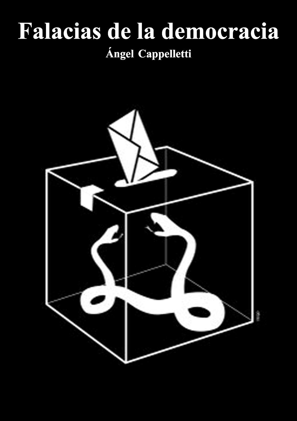 Ángel Cappelletti. Falacias de la democracia