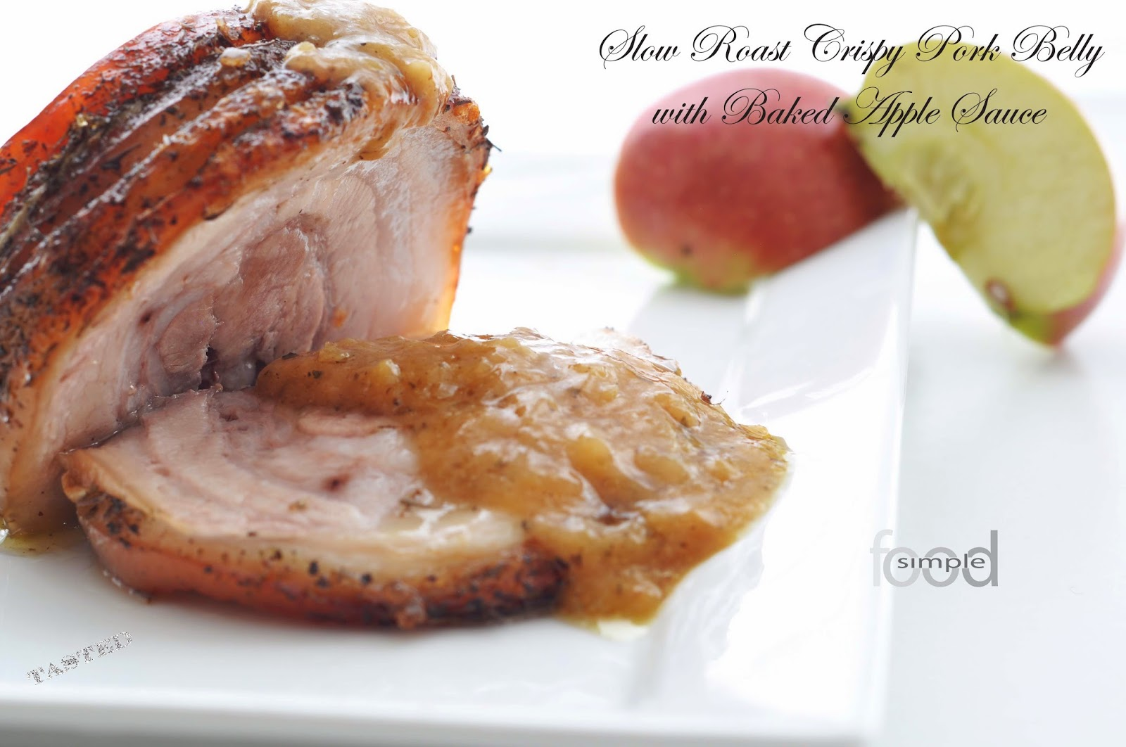 Slow Roast Crispy Pork Belly with Baked Apple Sauce ~ Simple Food