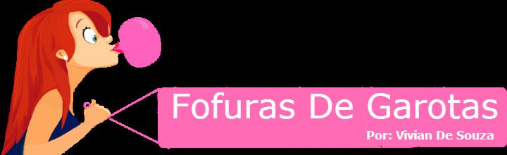 .FOFURAS DE GAROTAS