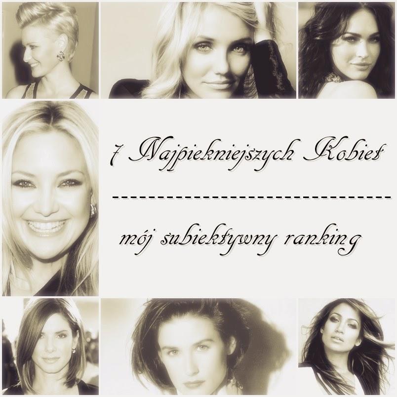 Piękne kobiety, prywatny ranking, najpiękniejsze kobiety