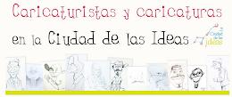 Caricaturas y caricaturistas en La Ciudad de las Ideas