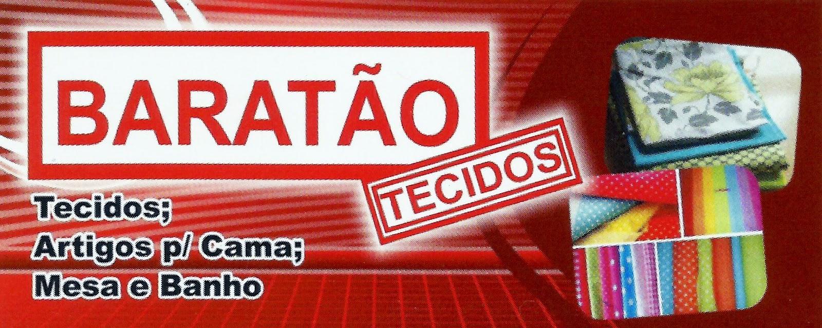 BARATÃO TECIDOS Tecidos, Artigos p/ Cama, Mesa e Banho Rua. Dr. Júlio Prestes, 450 Centro - Itapetininga - SP tel: (15) 3271-2184 / 3272-3505