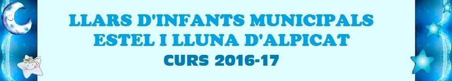 LLARS D'INFANTS MUNICIPALS ESTEL I LLUNA ALPICAT CURS 2016-17