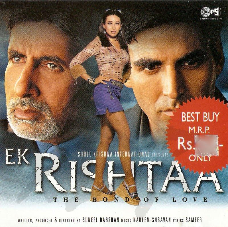 Ek Rishtaa (2001) SL YT - Amitabh Bachchan, Akshay Kumar, Rakhee Gulzar, Karisma Kapoor, Mohnish Bahl, Juhi Chawla, Ashish Vidyarthi, Alok Nath, Shakti Kapoor, Sharat Saxena, Tej Sapru