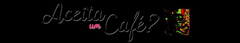 Aceita café?