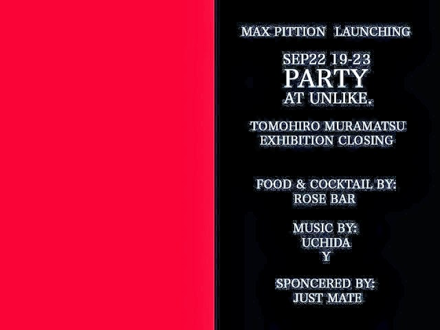 Max Pittion Launching // Tomohiro Muramatsu Exhibition Closing Party 2013 9/22