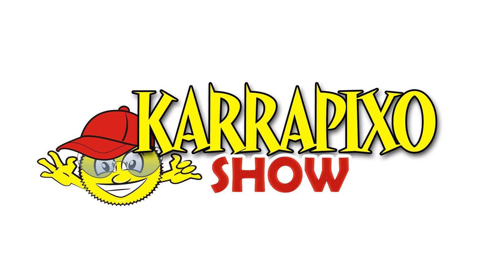 KARRAPIXO SHOW