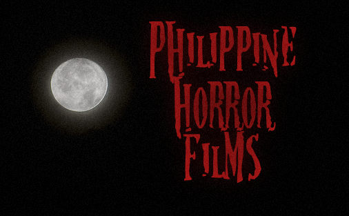 Complete List of Filipino Horror Film Titles Philippine Horror Movie Database