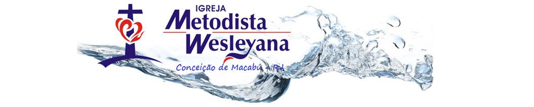 IGREJA METODISTA WESLEYANA (Conceição de Macabú)