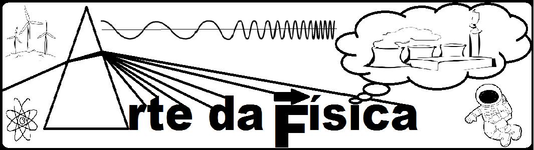 ARTE DA FÍSICA_FÍSICA EM SALA DE AULA