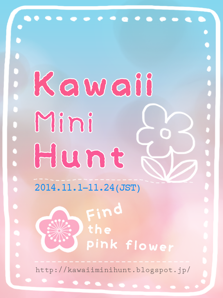 [Kawaii Mini Hunt]  free ....................