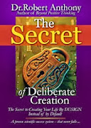 The Secret of Deliberate Creation by Dr. Robert Anthony