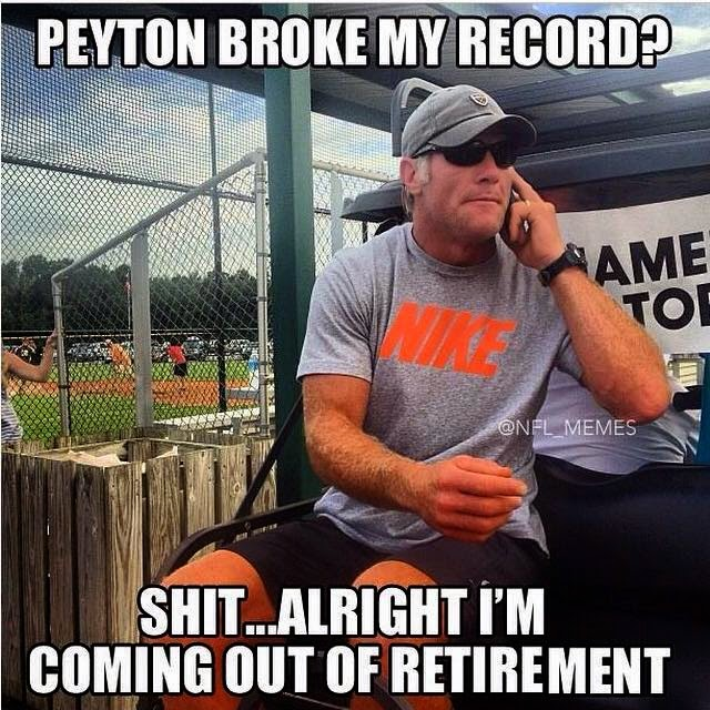 peyton broke my record? shit... alright I'm coming out of retirement