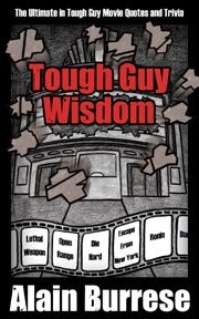 Tough Guy Wisdom