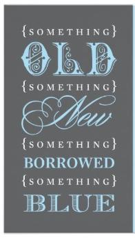 Something Old Something New Something Borrowed Something Blue Meaning