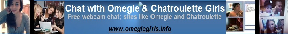 Omegle Girls | Omegle Girl | Chatrulette Girls | Camzap Girls