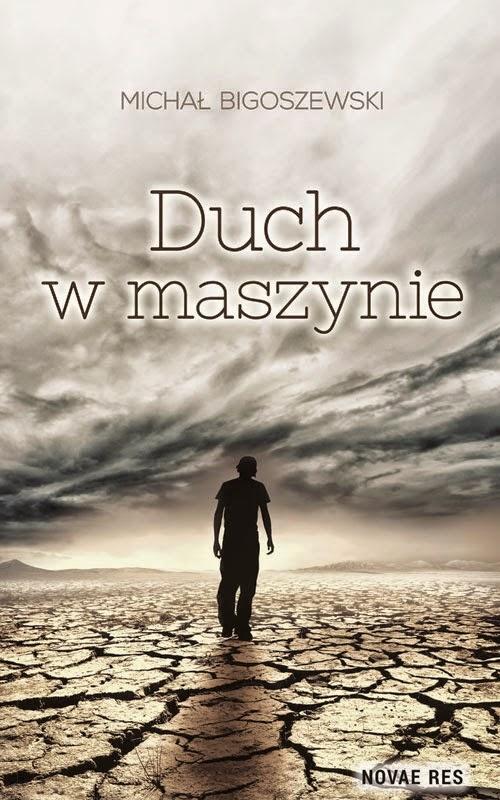 """Michał Bigoszewski """"Duch w maszynie"""""""