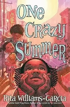 bookcover of Newbery Honor Book - ONE CRAZY SUMMER by Rita William-Garcia