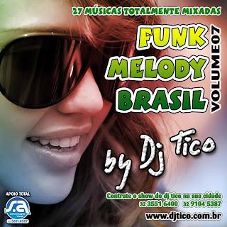 Baixar%2BFunk%2BMelody%2BBrasil%2BVol.%2B7%2B %2BDj%2BTico%2B%25282012%2529 baixarcdsdemusicas.net Funk Melody Brasil   Vol.7