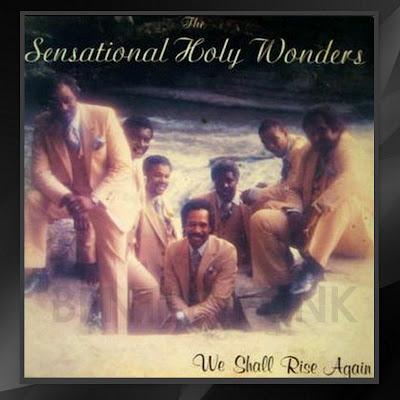 Sensational Holy Wonders, The 1987 We Shall Rise Again