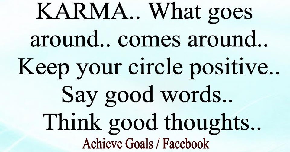 Love Life Dreams Karma What Goes Around Comes