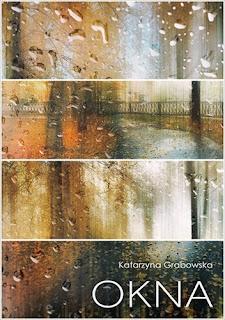 Bo miłość nie jest ani czarna ani biała - jest szara. Recenzja Okna Katarzyny Grabowskiej.
