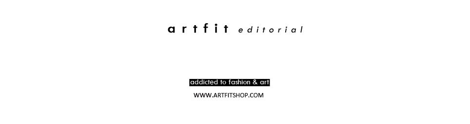 FASHION BLOG [ : ARTFIT editorial ]