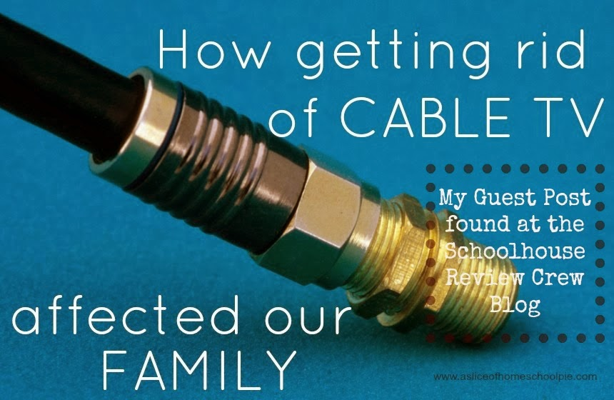 How getting rid of cable TV affected our family by ASliceOfHomeschoolPie.com #parenting