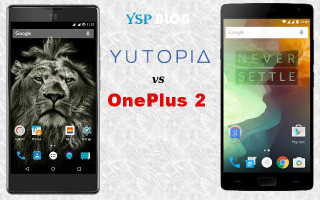 YU Yutopia vs OnePlus 2 - Specs Comparison