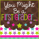 You Might Be a First Grader...