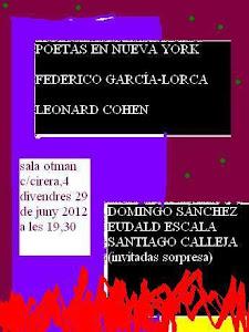 29 -06-2012. PRÓXIMO RECITAL POÉTICO A LEONARD COHEN Y FEDERICO GARCÍA LORCA.