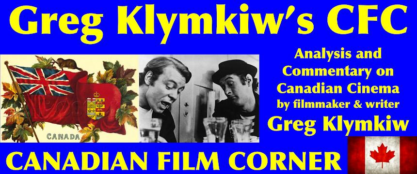 GREG KLYMKIW'S CFC CANADIAN FILM CORNER