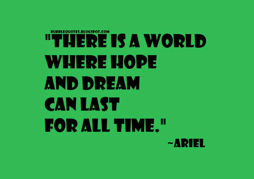 There is a world where hope and dream can last for all time image quote