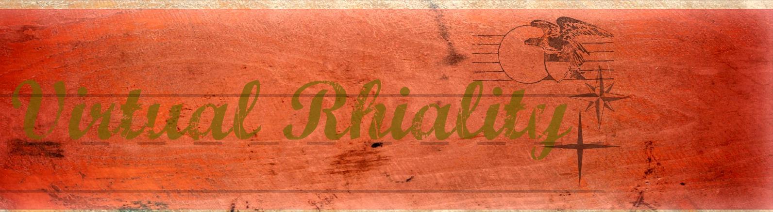 Virtual Rhiality